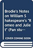 Scholar, David: Brodie's Notes on William Shakespeare's Romeo and Juliet