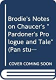 Gooden, Philip: Brodie's Notes on Chaucer's the Pardoner's Prologue and Tale