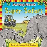 Mitton, Tony: Amazing Animals: Super Safari