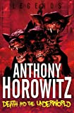 Horowitz, Anthony: Legends: Death and the Underworld (Legends (Anthony Horowitz Quality))