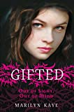MARILYN KAYE: 'GIFTED: OUT OF SIGHT, OUT OF MIND'