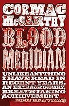 Blood meridian by Cormac McCarthy