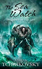 The Sea Watch by Adrian Tchaikovsky