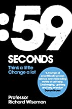 59 Seconds: Think a little, change a lot by…