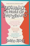 Rose, David: Sexually, I'm More of a Switzerland: Personal Ads from the London Review of Books