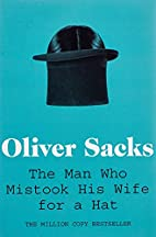 Man Who Mistook His Wife for a Hat by Oliver…