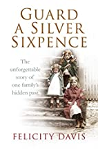 Guard a Silver Sixpence: My Yorkshire…