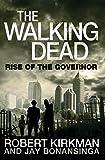 Kirkman, Robert: The Walking Dead: Rise of the Governor. Robert Kirkman, Jay Bonansinga