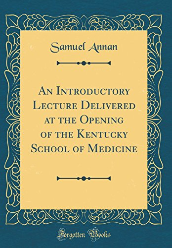 an-introductory-lecture-delivered-at-the-opening-of-the-kentucky-school-of-medicine-classic-reprint