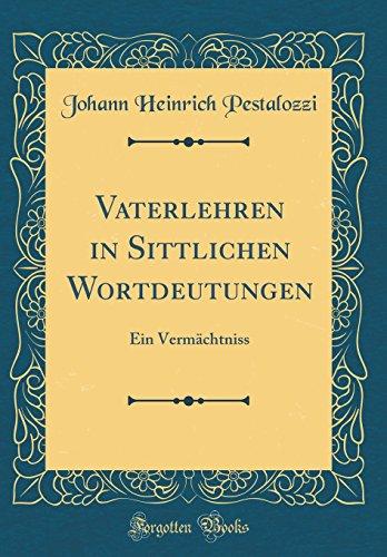 vaterlehren-in-sittlichen-wortdeutungen-ein-vermchtniss-classic-reprint-german-edition