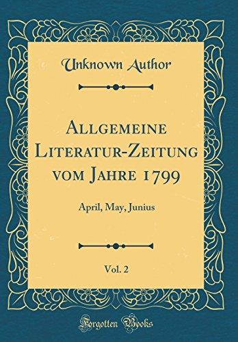 allgemeine-literatur-zeitung-vom-jahre-1799-vol-2-april-may-junius-classic-reprint-german-edition