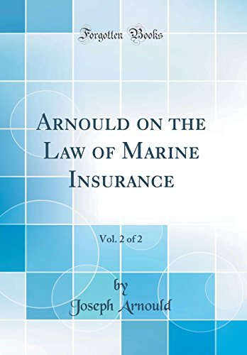 arnould-on-the-law-of-marine-insurance-vol-2-of-2-classic-reprint