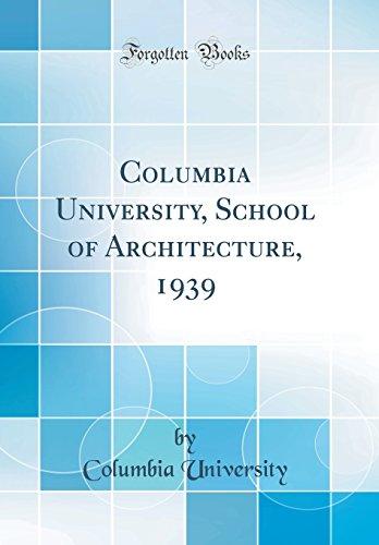 columbia-university-school-of-architecture-1939-classic-reprint
