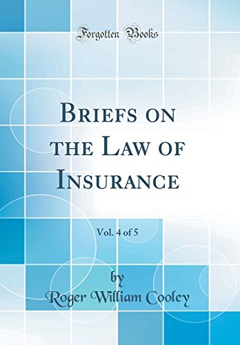 briefs-on-the-law-of-insurance-vol-4-of-5-classic-reprint