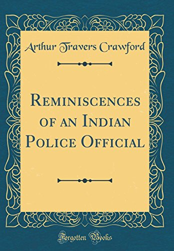 reminiscences-of-an-indian-police-official-classic-reprint
