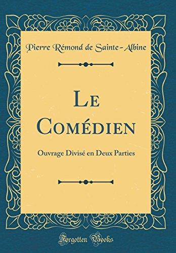 le-comdien-ouvrage-divis-en-deux-parties-classic-reprint-french-edition