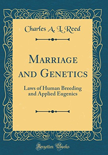 marriage-and-genetics-laws-of-human-breeding-and-applied-eugenics-classic-reprint