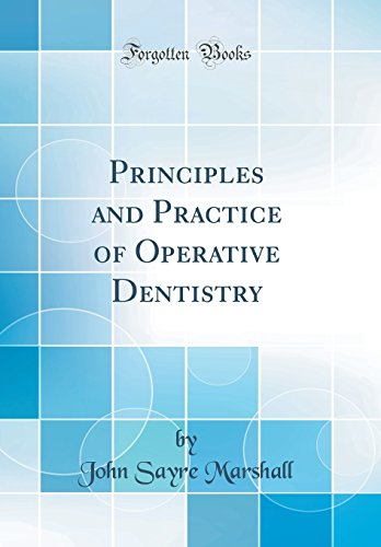 principles-and-practice-of-operative-dentistry-classic-reprint