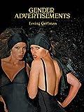 Goffman, Erving: Gender Advertisements (Communications & Culture)