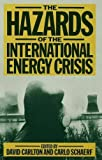 Carlton, David: Hazards of the International Energy Crisis