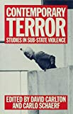 Carlton, David: Contemporary Terror: Studies in Sub-State Violence