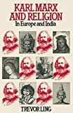 Ling, Trevor: Karl Marx and Religion in Europe and India