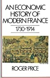 Price, Roger: An Economic History of Modern France, 1730-1914