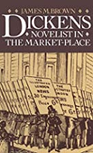 Dickens, novelist in the market-place by…
