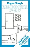 Clough, Roger: Residential Work (British Association of Social Workers (BASW) Practical Social Work)