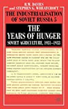 Davies, R. W.: The Years of Hunger: Soviet Agriculture, 1931-1933 (Industrialisation of Soviet Russia) (Vol 5)