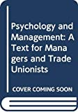 CARY L. COOPER: PSYCHOLOGY AND MANAGEMENT: A TEXT FOR MANAGERS AND TRADE UNIONISTS (PSYCHOLOGY FOR PROFESSIONAL GROUPS)