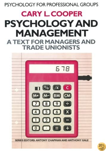 Psychology and Management: A text for managers and trade unionists (Psychology for Professional Groups)