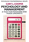 Cooper, Cary L.: Psychology and Management: A Text for Managers and Trade Unionists