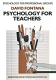 Fontana, David: Psychology for Teachers (Psychology for professional groups)