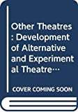 ANDREW DAVIES: Other Theatres: Development of Alternative and Experimental Theatre in Britain (Communications & Culture)