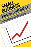 Dewhurst, Jim: Small Business: Planning, Finance and Control (Small Business Series)