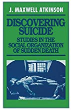 Discovering suicide : studies in the social…