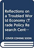Machlup, Fritz: Reflections on a Troubled World Economy (Trade Policy Research Centre)
