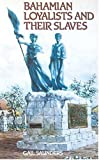 Saunders, Gail: Bahamian Loyalists and Their Slaves