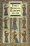 ROGER COLLINS: Early Mediaeval Europe, 300-1000 (Macmillan History of Europe)