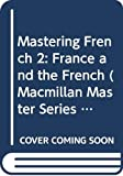 Neather, E.J.: Mastering French 2: France and the French (Macmillan Master Series (Languages))
