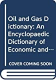 Stevens, Paul: Oil and Gas Dictionary: An Encyclopaedic Dictionary of Economic and Financial Concepts