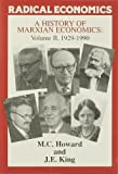 Howard, M.C.: A History of Marxian Economics: 1929-90 v. 2 (Radical Economics)
