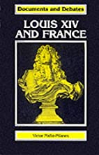 Louis XIV and France (Documents & Debates…