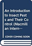 Stiling, Peter D.: An Introduction to Insect Pests and Their Control (Macmillan international college edition)