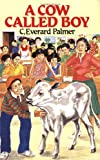 Palmer, C.Everard: A Cow Called Boy (C. Everard Palmer Collection)