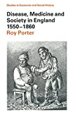 Porter, Roy: Disease, Medicine, and Society in England, 1550-1860 (Studies in Economic and Social History)