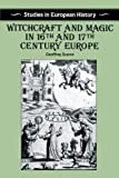 Scarre, Geoffrey: Witchcraft and Magic in Sixteenth-And Seventeenth-Century Europe