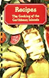 Life, Time: Recipes: The Cooking of the Caribbean Islands