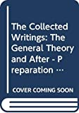 Keynes, John Maynard: The Collected Writings: The General Theory and After - Preparation v. 13 (Collected works of Keynes)